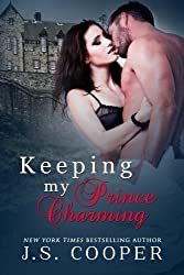 Keeping My Prince Charming by J. S. Cooper (2015-05-01)