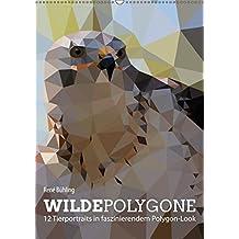 Wilde Polygone (Wandkalender 2018 DIN A2 hoch): 12 Tierportraits in faszinierendem Polygon-Look (Monatskalender, 14 Seiten ) (CALVENDO Tiere) [Kalender] [Apr 01, 2017] Bühling, René