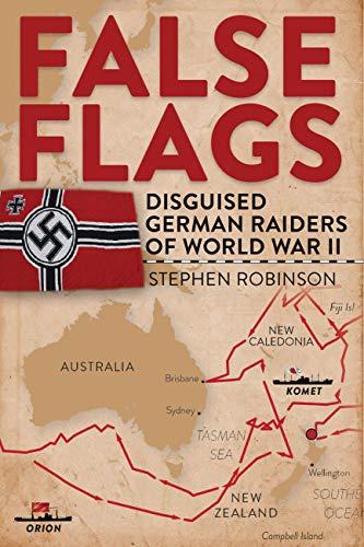 False Flags: Disguised German Raiders of World War II -