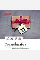 Traumhausbau: Dein Bautagebuch und Baureport zum Selbsteintragen! (#9) Taschenbuch