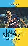 Luis Suarez - A Striker's Story