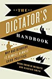 Produkt-Bild: The Dictator's Handbook: Why Bad Behavior is Almost Always Good Politics
