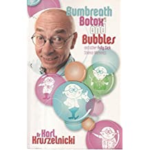 Bum Breath, Botox and Bubbles