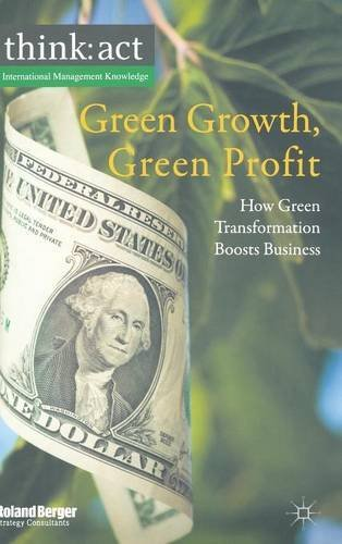Green Growth, Green Profit: How Green Transformation Boosts Business (International Management Knowledge) by Roland Berger Strategy Consultants GmbH (2010-12-15) par Roland Berger Strategy Consultants GmbH