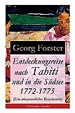 Entdeckungsreise nach Tahiti und in die Südsee 1772-1775 (Ein abenteuerlicher Reisebericht) -