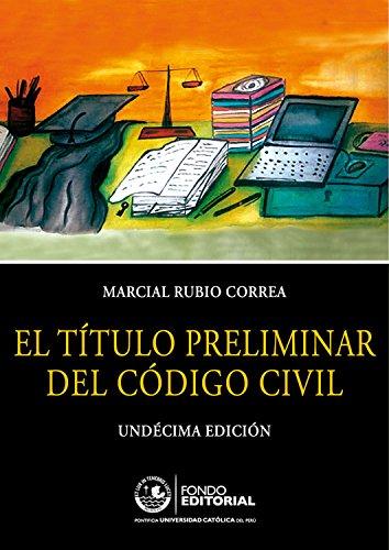 El título preliminar del Código Civil por Marcial Rubio Correa
