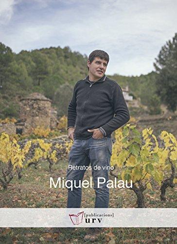 MIGUEL PALAU (Retratos de Vino) por TROYANO PUIG RUTH