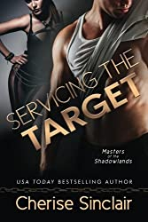 Servicing the Target (Masters of the Shadowlands) (Volume 10) by Cherise Sinclair (2015-07-28)