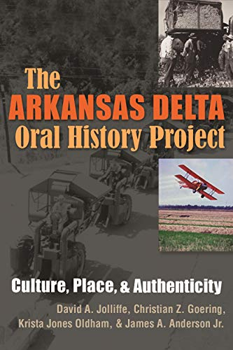 Arkansas Delta Oral History Project: Culture, Place, and Authenticity (Writing, Culture and Community Practices)