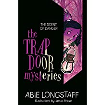 The Scent of Danger: Book 2 (The Trapdoor Mysteries)