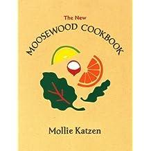 The New Moosewood Cookbook (Mollie Katzen's Classic Cooking) by Mollie Katzen (1985-03-01)