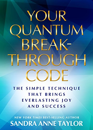 Your quantum breakthrough code the simple technique that brings your quantum breakthrough code the simple technique that brings everlasting joy and success by fandeluxe Choice Image