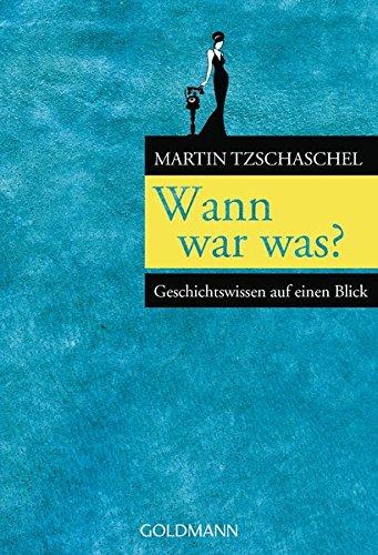 Wann war was?: Geschichtswissen auf einen Blick (Bücher Auf Kunden-service)