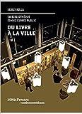 Du livre à la ville : la bibliothèque comme espace public