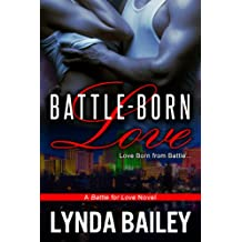 Battle-Born Love (Battle for Love Book 1)