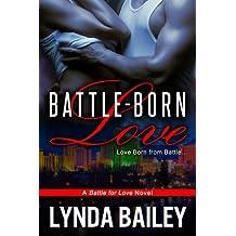 Battle-Born Love (Battle for Love Book 1)