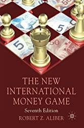 The New International Money Game by Robert Z. Aliber (2011-05-15)