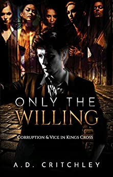 Only The Willing by [Critchley, A D]