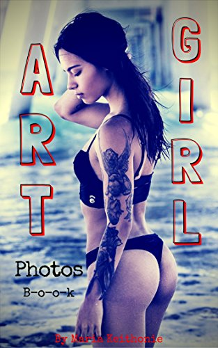 Art Girl Photo Book : sexy photography wet girls, sexy pics: sexy pictures sex positions (English Edition)
