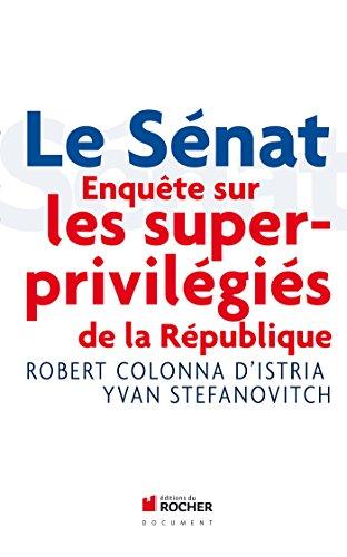 Livres Le Sénat: Enquête sur les superprivilégiés de la République epub, pdf