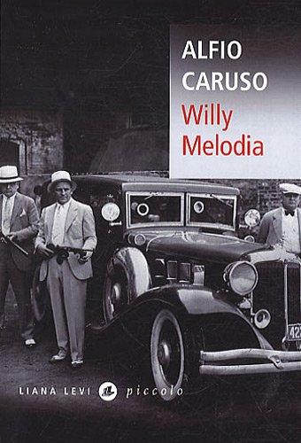 Willy Melodia par Alfio Caruso