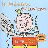 """Afficher """"Le roi des papas en conserve"""""""