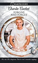Forgive and Forget by Charlie Cochet (2016-04-01)