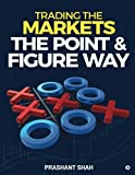 #8: Trading the Markets the Point & Figure Way: Become a Noiseless Trader and Achieve Consistent Success in Markets