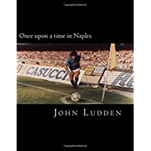 Once upon a time in Naples: Updated and revised version by John Ludden (2013-12-30)