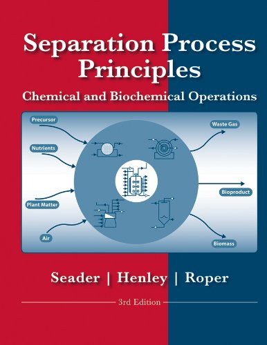 Separation Process Principles with Applications using Process Simulators por J. D. Seader