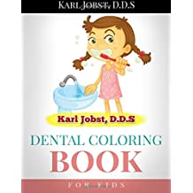 Karl Jobst, D.D.S Dental Coloring Book for Kids