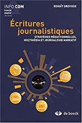 Ecritures journalistiques : Stratégies rédactionnelles, multimédia et journalisme narratif