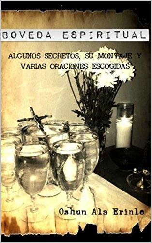 Boveda Espiritual: Algunos secretos, su montaje y varias obras escogidas. por Oshun Ala Erinle