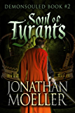 Soul of Tyrants (Demonsouled Book 2)