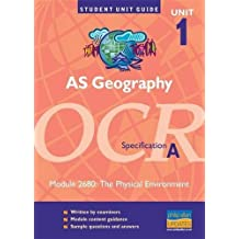 AS Geography OCR (A) Unit 1 Module 2680: The Physical Environment Unit Guide (Student Unit Guides)