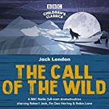 The Call of the Wild: A BBC Radio full-cast dramatisation