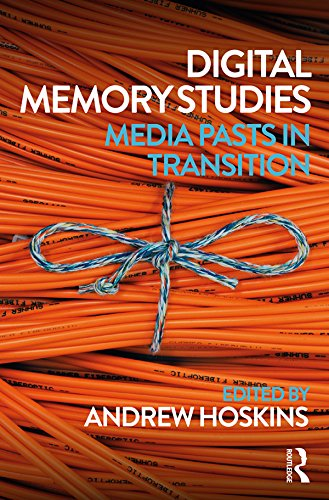 Digital Memory Studies: Media Pasts in Transition