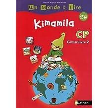 Français CP Kimamila Un Monde à Lire : Cahier-livre 2