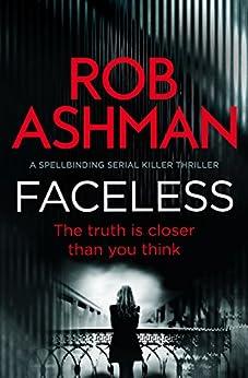 Faceless: a spellbinding serial killer thriller (DI Rosalind Kray Book 1) by [Ashman, Rob]
