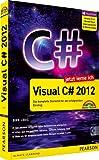 Jetzt lerne ich Visual C# 2012 - Das komplette Starterkit für den erfolgreichen Einstieg - Dirk Louis