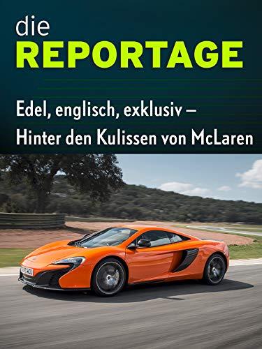 Die Reportage: Edel, englisch, exklusiv - Hinter den Kulissen von McLaren