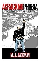 Acracknophobia: The Sid Tillsley Chronicles, Book Three