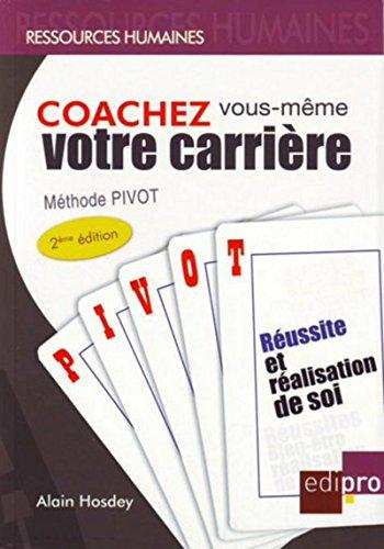 Coachez vous-même votre carrière, 2ème édition par Alain Hosdey