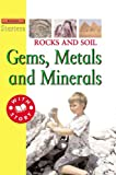 Rocks and Soil: Gems, Metals, and Minerals