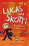 Lucas & Skotti - Knalltüten im Anmarsch (Lucas und Skotti, Band 1)