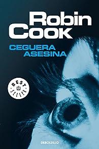 Ceguera asesina par  Robin Cook
