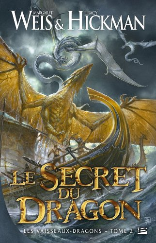 Les Vaisseaux-dragons, Tome 2 : Le secret du dragon
