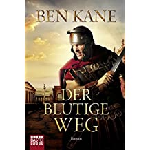 Der blutige Weg: Roman (Forgotten Legion-Chronicles, Band 3)