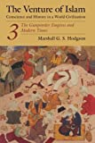 The Venture of Islam, Volume 3: The Gunpowder Empires and Modern Times (Venture of Islam Vol. 3) by Marshall G. S. Hodgson (1977-02-15)