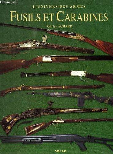 Fusils et Carabines, l'univers des armes